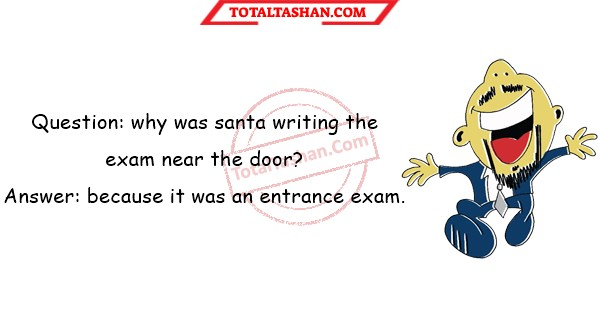 Question Why Was Santa Writing The Exam Near The Door Funny
