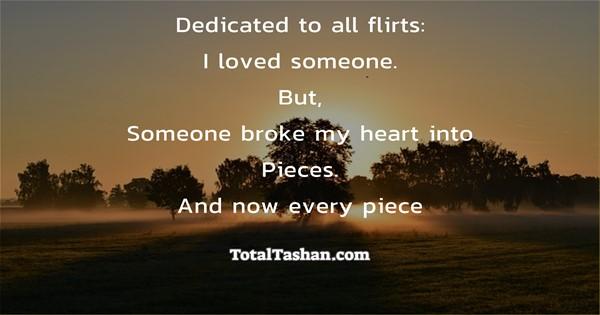 broke my heart into pieces