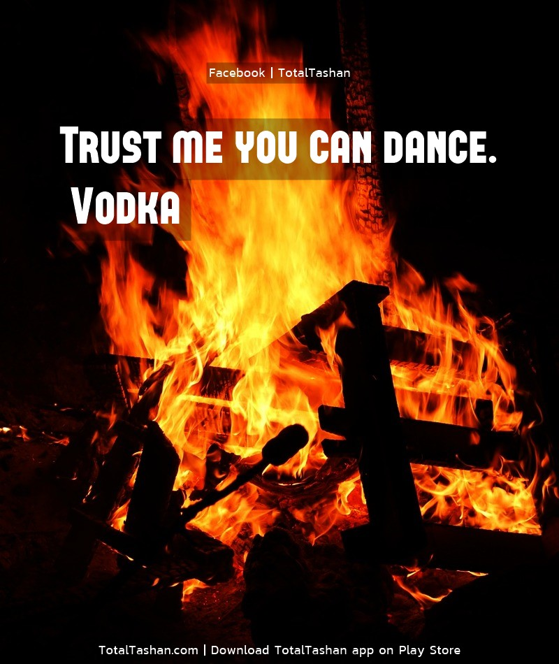 Trust me you can dance Alcohol messages - Total Tashan